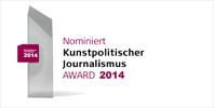 Nominiert Kunstpolitischer Journalismus Award 2014