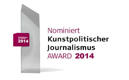 Kunstpolitischer Journalismus AWARD 2014